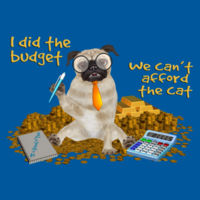 KIDS - BUDGET DOG CAN'T AFFORD CAT in 10 Colours Design
