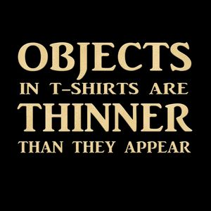 Objects in T-Shirts are Thinner Than They Appear Thumbnail