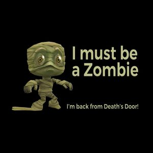 I must be a Zombie! I'm back from Death's Door! Thumbnail